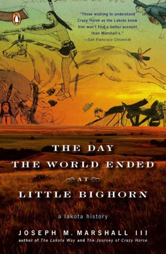 Day the World Ended at Little Bighorn A Lakota History N/A 9780143113690 Front Cover