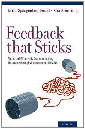 Feedback That Sticks The Art of Effectively Communicating Neuropsychological Assessment Results  2013 edition cover