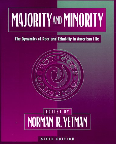 Majority and Minority The Dynamics of Race and Ethnicity in American Life 6th 1999 (Revised) 9780205145690 Front Cover