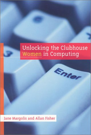 Unlocking the Clubhouse Women in Computing  2003 (Reprint) edition cover