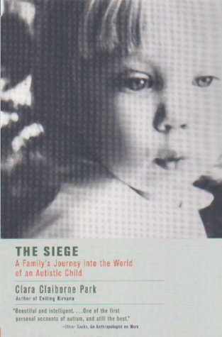 Siege A Family's Journey into the World of an Autistic Child  1967 (Reprint) edition cover