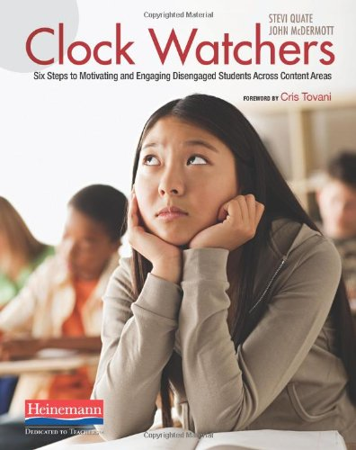 Clock Watchers Six Steps to Motivating and Engaging Disengaged Students Across Content Areas  2009 edition cover