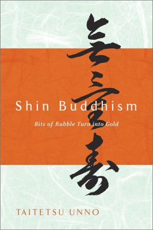 Shin Buddhism Bits of Rubble Turn into Gold  2002 (Reprint) edition cover