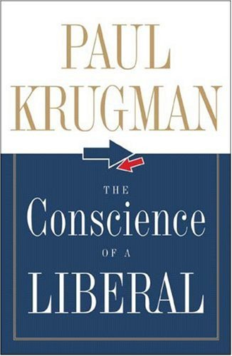 Conscience of a Liberal Reclaiming America from the Right N/A 9780393060690 Front Cover