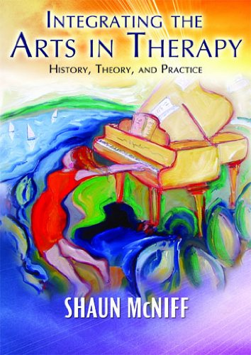 Integrating the Arts in Therapy History, Theory, and Practice  2009 edition cover