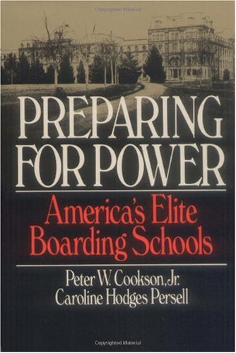 Preparing for Power America's Elite Boarding Schools N/A edition cover