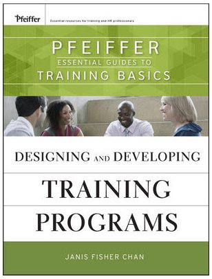 Designing and Developing Training Programs Pfeiffer Essential Guides to Training Basics  2010 edition cover
