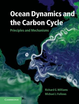 Ocean Dynamics and the Carbon Cycle Principles and Mechanisms  2011 edition cover