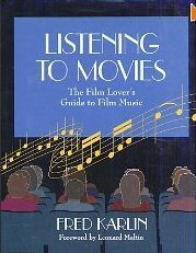 Listen to Movies The Film Lovers' Guide to Film Music  1994 9780534263690 Front Cover