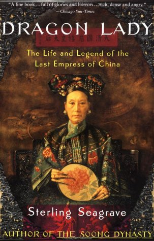 Dragon Lady The Life and Legend of the Last Empress of China N/A edition cover