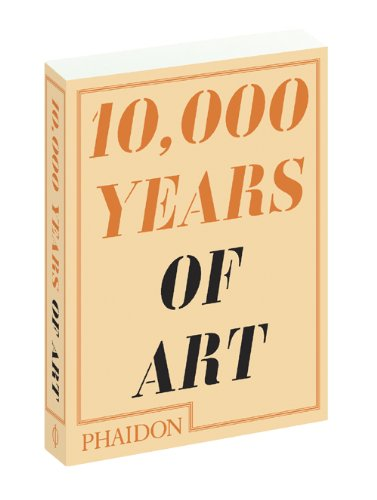 10,000 Years of Art   2009 9780714849690 Front Cover