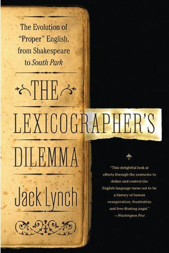 Lexicographer's Dilemma The Evolution of 'Proper' English, from Shakespeare to South Park  2013 edition cover