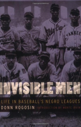 Invisible Men Life in Baseball's Negro Leagues  2007 edition cover