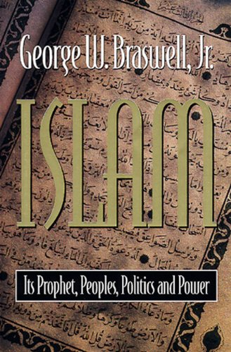 Islam Its Prophet, Peoples, Politics, and Power N/A 9780805411690 Front Cover