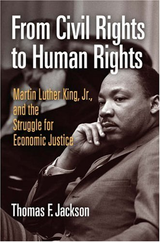 From Civil Rights to Human Rights Martin Luther King, Jr. , and the Struggle for Economic Justice  2007 edition cover