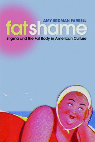 Fat Shame Stigma and the Fat Body in American Culture  2011 edition cover