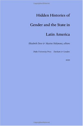 Hidden Histories of Gender and the State in Latin America   2000 edition cover