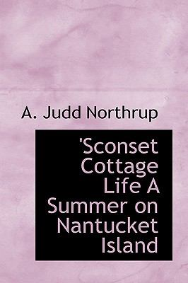 'sconset Cottage Life a Summer on Nantucket Island  N/A 9781113892690 Front Cover