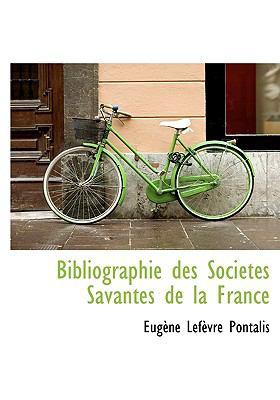 Bibliographie des Soci�t�s Savantes de la France  N/A 9781113959690 Front Cover