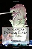 Singapura Dengan Cinta Best Seller N/A 9781490977690 Front Cover