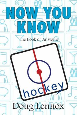 Now You Know Hockey The Book of Answers  2008 9781550028690 Front Cover