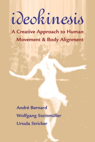 Ideokinesis A Creative Approach to Human Movement and Body Alignment  2006 9781556435690 Front Cover