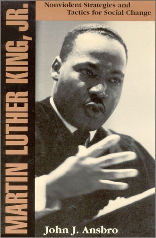 Martin Luther King, Jr. Nonviolent Strategies and Tactics for Social Change  2000 (Reprint) edition cover