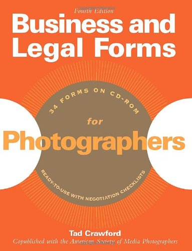 Business and Legal Forms for Photographers  4th 2009 (Revised) edition cover