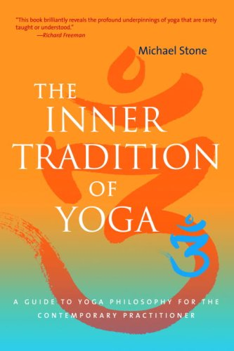 Inner Tradition of Yoga A Guide to Yoga Philosophy for the Contemporary Practitioner  2008 edition cover