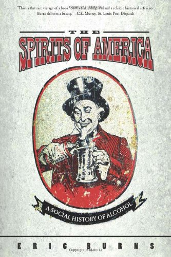 Spirits of America A Social History of Alcohol  2004 9781592132690 Front Cover