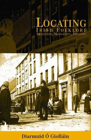 Locating Irish Folklore Tradition, Modernity, Identity  1999 edition cover