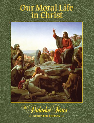 Our Moral Life in Christ Semester Edition  2009 edition cover