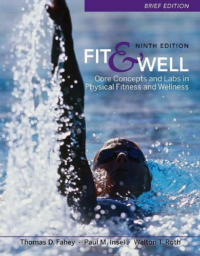Fit and Well Core Concepts and Labs in Physical Fitness and Wellness 9th 2011 (Brief Edition) edition cover