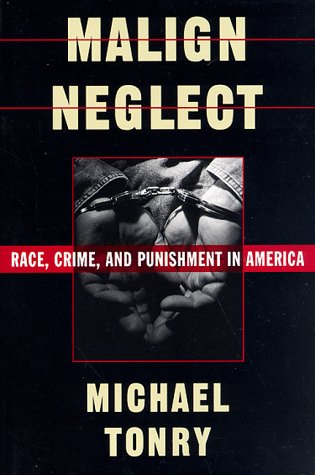 Malign Neglect Race, Crime, and Punishment in America  1996 edition cover
