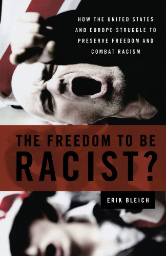Freedom to Be Racist? How the United States and Europe Struggle to Preserve Freedom and Combat Racism  2011 edition cover