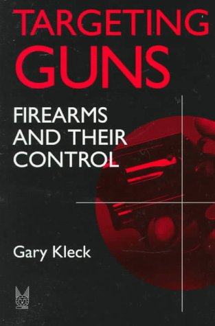 Targeting Guns Firearms and Their Control  1997 edition cover