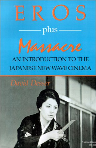 Eros Plus Massacre An Introduction to the Japanese New Wave Cinema  1988 edition cover
