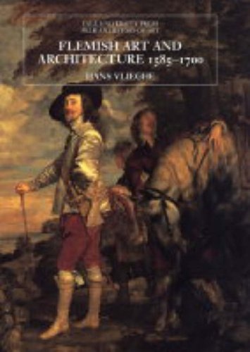 Flemish Art and Architecture, 1585-1700   2004 9780300104691 Front Cover