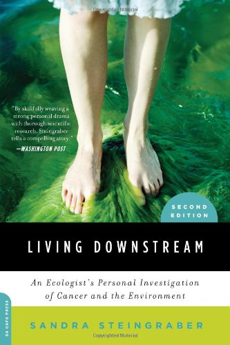 Living Downstream An Ecologist's Personal Investigation of Cancer and the Environment 2nd 2010 edition cover