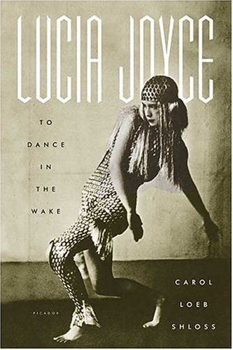 Lucia Joyce To Dance in the Wake N/A 9780312422691 Front Cover