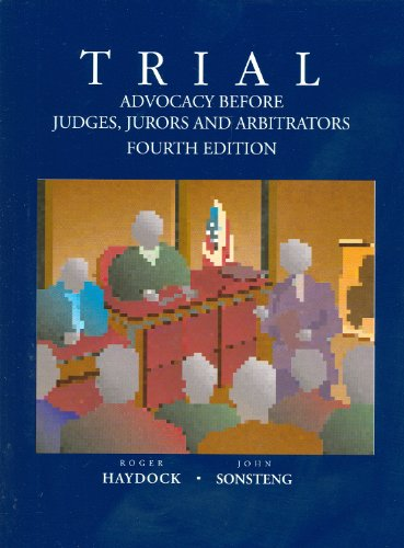 Trial Advocacy Before Judges, Jurors and Arbitrators  4th 2011 (Revised) edition cover