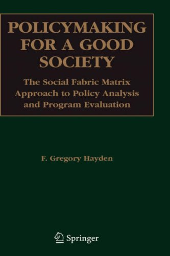 Policymaking for a Good Society The Social Fabric Matrix Approach to Policy Analysis and Program Evaluation  2006 edition cover