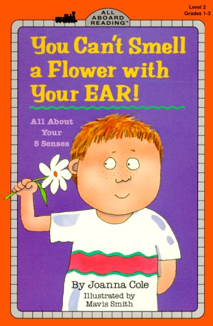 You Can't Smell a Flower with Your Ear! All about Your Five Senses  1994 9780448404691 Front Cover