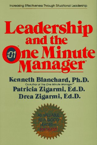 Leadership and the One Minute Manager Increasing Effectiveness Through Situational Leadership  1985 edition cover