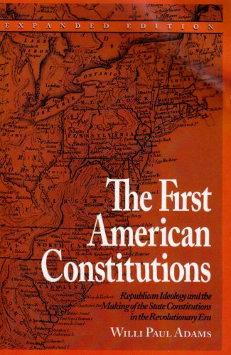 First American Constitutions Republican Ideology and the Making of the State Constitutions in the Revolutionary Era  2001 edition cover