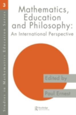 Mathematics, Education and Philosophy An International Perspective  1994 9780750705691 Front Cover