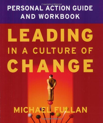 Leading in a Culture of Change Personal Action Guide and Workbook   2003 (Workbook) edition cover