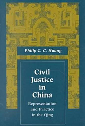 Civil Justice in China Representation and Practice in the Qing  1996 9780804734691 Front Cover