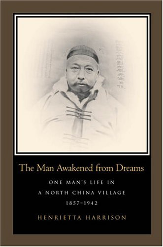 Man Awakened from Dreams One Man's Life in a North China Village, 1857-1942  2005 edition cover
