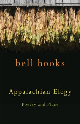 Appalachian Elegy Poetry and Place  2012 edition cover
